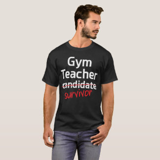 Gym Teacher Survivor College Degree T-Shirt