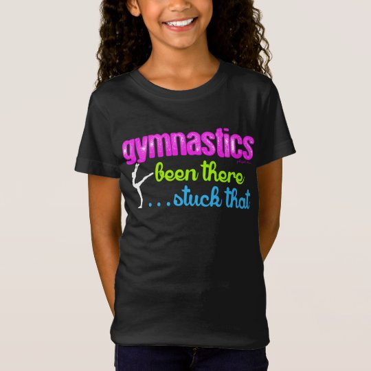 Gymnastics - Been there stuck that. T-Shirt