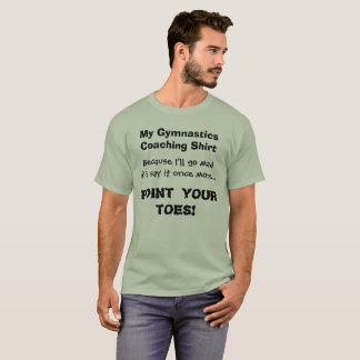 "Gymnastics Coach Funny Shirt ""Point Your Toes!"""
