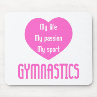 Gymnastics Life Passion Sport Mouse Pads