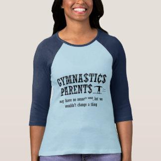 Gymnastics parents may have no sense(or cents) T-Shirt