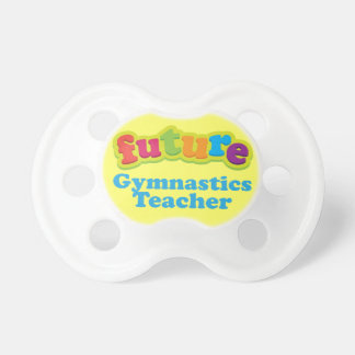 Gymnastics Teacher (Future) Pacifier Infant Gift