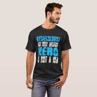 Gynaecologist hero T-Shirt