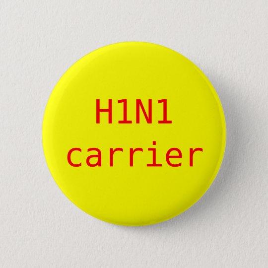 H1N1 carrier 6 Cm Round Badge