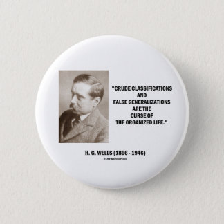 H.G. Wells Crude Classifications False Curse Life 6 Cm Round Badge
