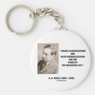 H G Wells Crude Classifications False Curse Life Key Chains