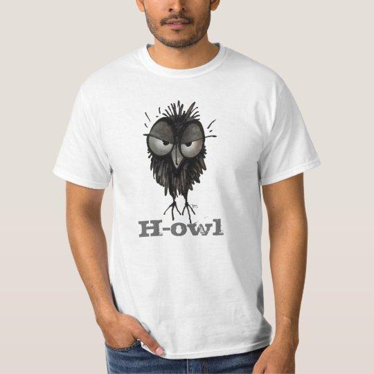 H-owl - Funny Grumpy Owl Saying T-Shirt
