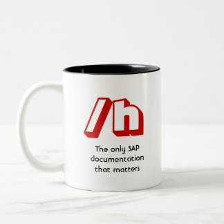 /h, The only SAP documentation that matters Two-Tone Mug