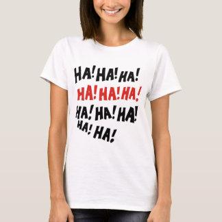 Ha Ha Ha T-Shirt