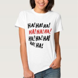 Ha Ha Ha Tshirt