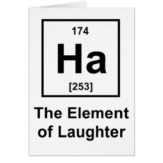 Ha, The Element of Laughter Greeting Card