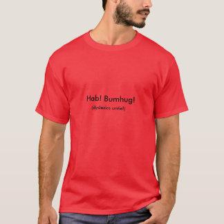 Hab! Bumhug!, (dyslexics untie!) T-Shirt