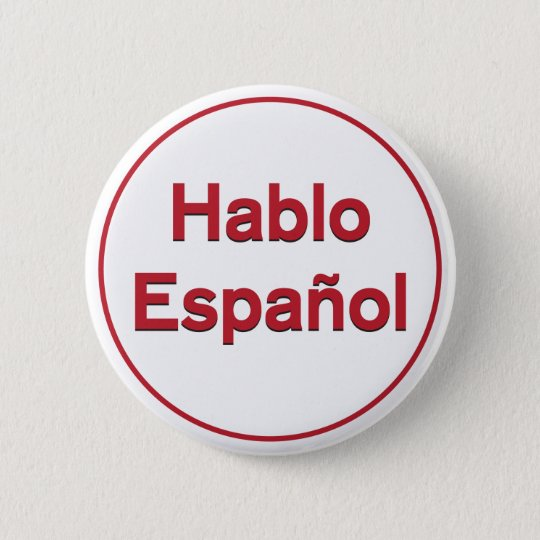 hablo español i speak spanish 6 cm round badge zazzle co uk