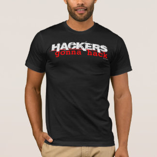 Hackers gonna hack - black nerdy shirt for admins
