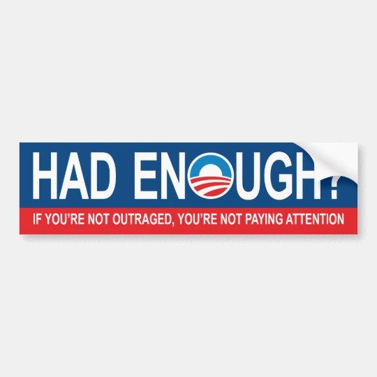 Had Enough? Anti Obama Bumper Sticker