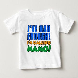 Had Enough Calling Mamo Baby T-Shirt