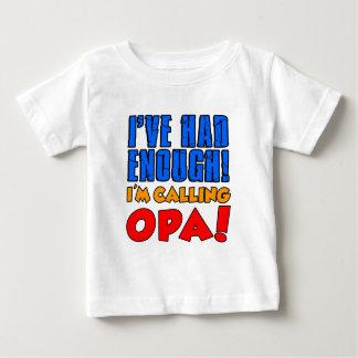 Had Enough Calling Opa Baby T-Shirt