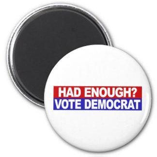 Had Enough Vote Democrat Magnet