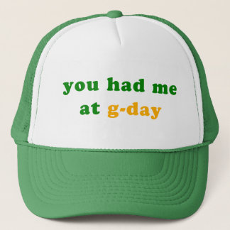 had me at g-day! trucker hat
