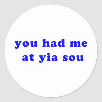 had me at yia sou round sticker