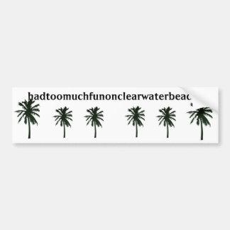 hadtoomuchfunonclearwaterbeachfl, black palm trees bumper sticker