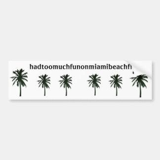 hadtoomuchfunonmiamibeachfl, black palm trees bumper sticker