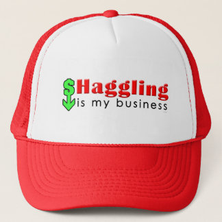 Haggling Is My Business Trucker Hat