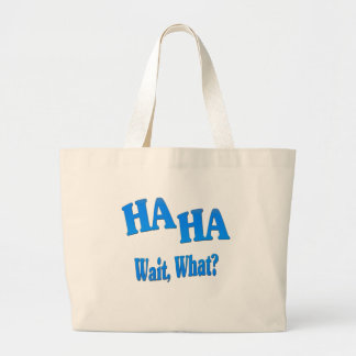HaHaWaitWhat4 Canvas Bag