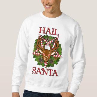 Hail Santa Pull Over Sweatshirts