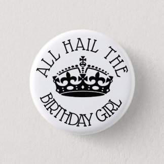 Hail the Birthday Girl 3 Cm Round Badge