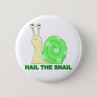 Hail the snail 6 cm round badge