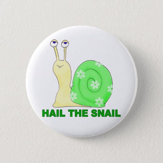Hail the snail 6 cm round badge