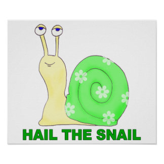 Hail the snail poster