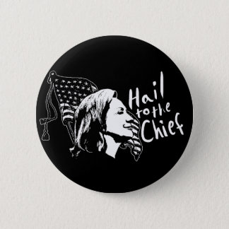 Hail to the Chief Button