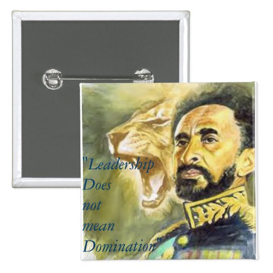 Haile Selassie I: Quotes: Leadership, Button. 15 Cm