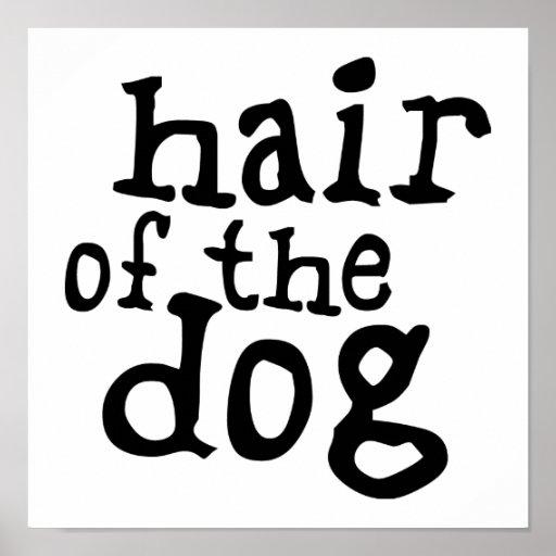Hair of The Dog Print