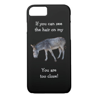 Hair on my... too close_funny donkey iPhone 7 case