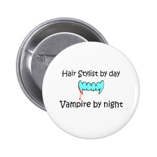 Hair Stylist By Day Vampire By Night Button