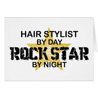 Hair Stylist Rock Star by Night Card