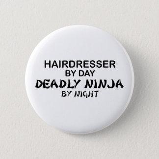 Hairdresser Deadly Ninja by Night 6 Cm Round Badge