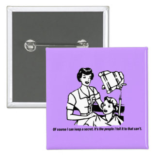 Hairdresser Humor - Of course I can keep a secret 15 Cm Square Badge