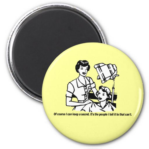 Hairdresser Humor - Of course I can keep a secret Magnets