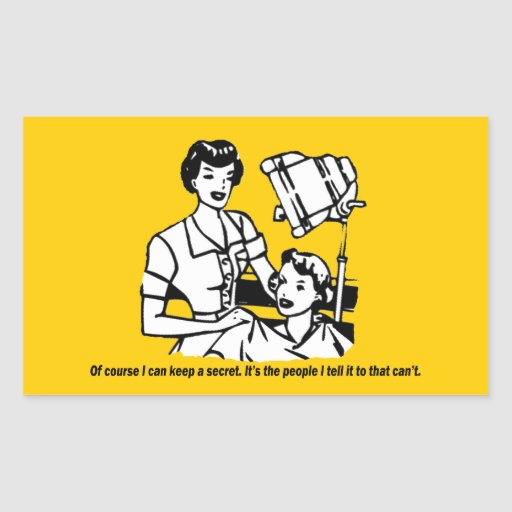 Hairdresser Humor - Of course I can keep a secret Rectangle Sticker