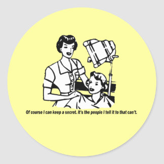Hairdresser Humor - Of course I can keep a secret Classic Round Sticker