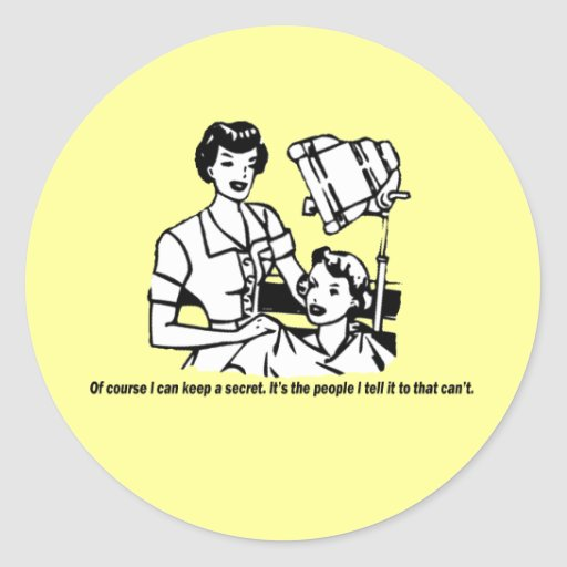 Hairdresser Humor - Of course I can keep a secret Round Sticker