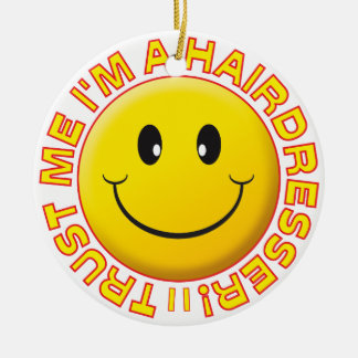 Hairdresser Trust Me Smiley Christmas Ornament