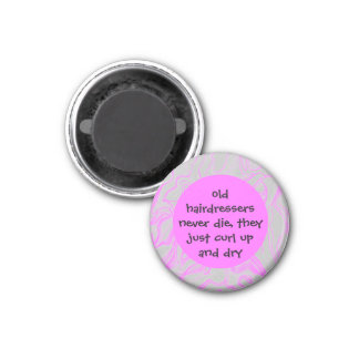 hairdressers never die humor 3 cm round magnet