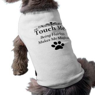 Hairless Dog Shirt: Touch Me Im Magic Sleeveless Dog Shirt