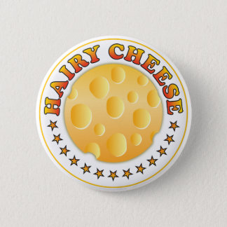 Hairy Cheese R 6 Cm Round Badge