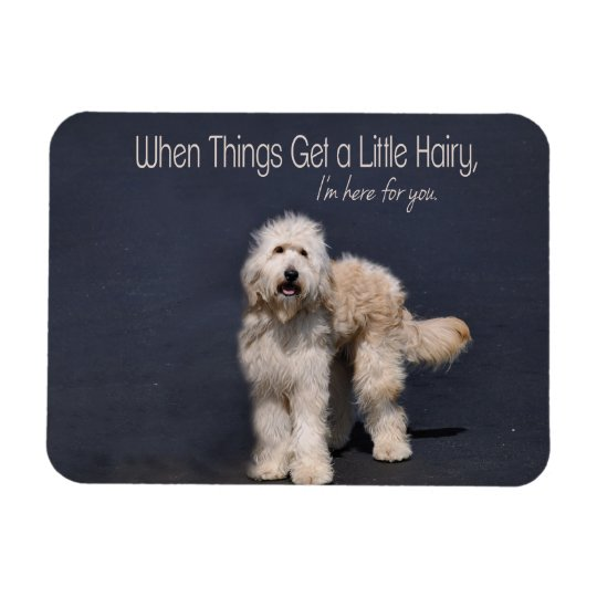 Hairy Dog: Friendship Support Refrigerator Magnet